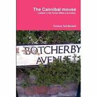 The Cannibal Mouse 9781470952006 by Terence Ted Beckett Book