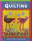 Collaborative Quilting by Freddy Moran and Gwen Marston (2006, Paperback)