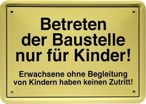 Betreten der baustelle nur für kinder  Betreten der Baustelle nur für Kinder... 15x21 Funny Spruch ...