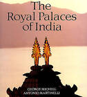 The Royal Palaces of India by George Michell (Paperback, 1999)