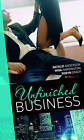 Unfinished Business: WITH Bought: One Night, One Marriage AND Always the Bridesmaid AND Confessions of a Millionaire's Mistress by Nina Harrington, Robyn Grady, Natalie Anderson (Paperback, 2010)