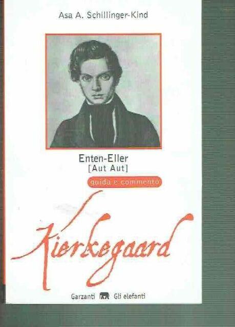 Enten-Eller (Aut-Aut) di Soren Kierkegaard. Guida e commento