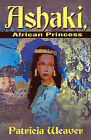 Ashaki, African Princess by Patricia Weaver (Paperback / softback, 2001)