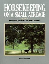 Horsekeeping on a Small Acreage: Facilities Design and Management-ExLibrary