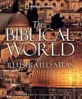 The Biblical World: An Illustrated Atlas by Jean-Pierre Isbouts (Hardback, 2007)