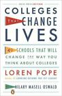 Colleges That Change Lives : 40 Schools That Will Change the Way You Think about Colleges by Loren Pope (2012, Paperback, Revised)