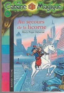 Details Sur Cabane Magique Tome 31 Mary Pope Osborne Au Secours De La Licorne Livre