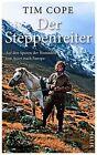 Der Steppenreiter von Tim Cope (2014, Gebundene Ausgabe)