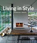 Living in Style: Architecture + Interiors by Chris van Uffelen (Hardback, 2014)