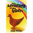 The Adventures of Gladys 9781434355577 by Alan Willis Book