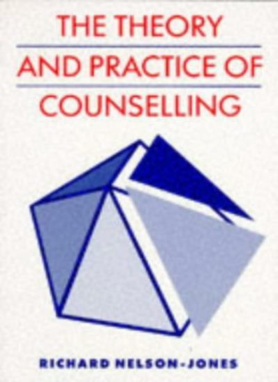 The Theory and Practice of Counselling,Richard Nelson-Jones