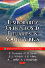 Temporarily Open/Closed Estuaries in South Africa by A. T. Forbes, A. K. Whitfield, J. B. Adams, R. Perissinotto, N. T. Demetriades, D. D. Stretch (Paperback, 2010)