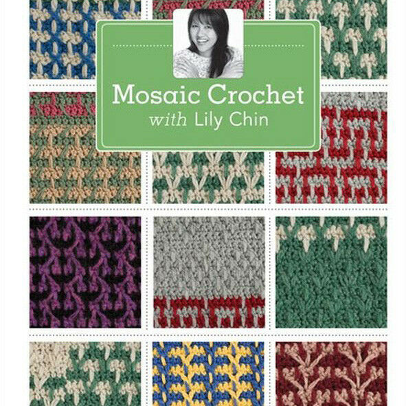 NEW DVD: MOSAIC CROCHET Lilly Chin Afghans Color Texture Stitch Tutorial Design