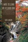 I Hate to Leave on a Cloudy Day 9781450224895 by Gene Larson Paperback