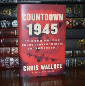 Countdown 1945 SIGNED by Chris Wallace New 1st Edition Hardcover