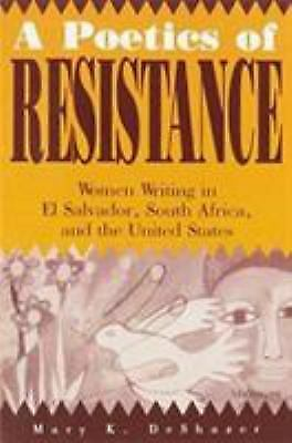 A Poetics of Resistance: Women Writing in El Salvador, South Africa, and the Un