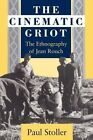 The Cinematic Griot: Ethnography of Jean Rouch by Paul Stoller (Paperback, 1992)