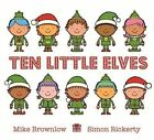 Ten Little Elves by Mike Brownlow (Hardback, 2016)
