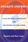 Awaken America: A Tale of Hope and Revival for The-People-Of-The-Eagle by Marjorie Caspe, Marc Caspe (Paperback / softback, 2001)