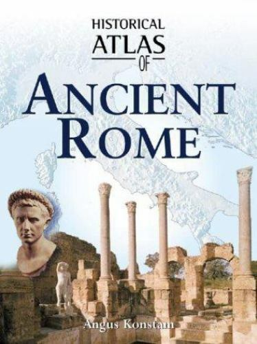 Historical Atlas of Ancient Rome by Constable, Nick