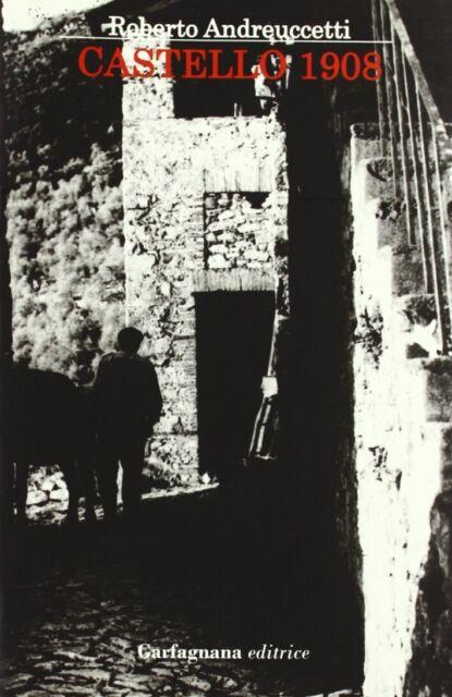 Castello 1908 - [Garfagnana Editrice]