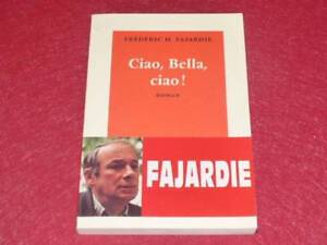 BIBLIOTHEQUE-H-amp-P-J-OSWALD-FREDERIC-H-FAJARDIE-CIAO-BELLA-CIAO-2000-Signe