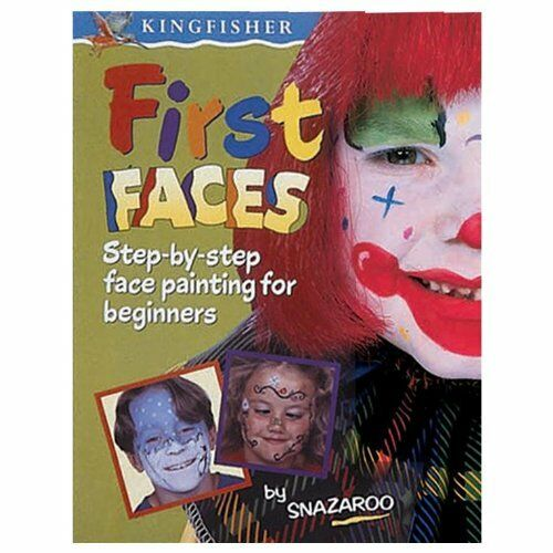 First Faces: First Steps to Face Painting By Snazaroo