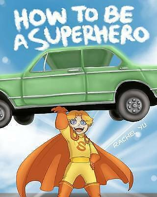 1 of 1 - How To Be A Superhero: A colorful and fun children's picture book; entertaining