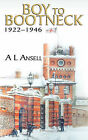 Boy to Bootneck: 1922 - 1946 by A L Ansell (Paperback / softback, 2009)