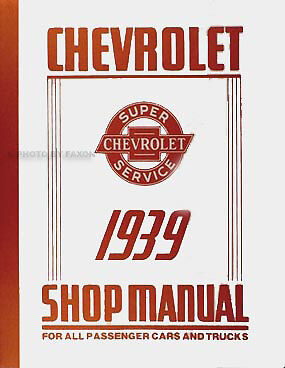 Best Shop Manual for 1939 Chevrolet 39 Chevy Car Pickup and Truck Repair Service