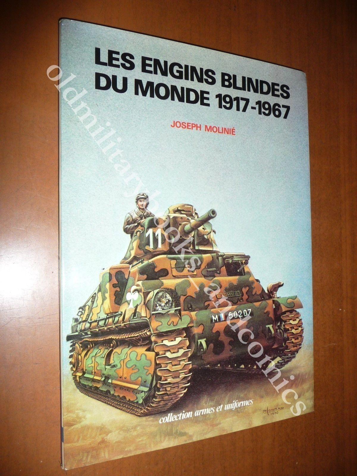 LES ENGINS BLINDES DU MONDE 1917-1967 JOSEPH MOLINIE 1981 CHARS TANK CARRI