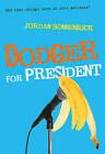 Dodger for President by Jordan Sonnenblick (Paperback / softback, 2010)