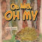 Oh Me, Oh My by Dott Cockey (Paperback / softback, 2012)