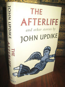 1st Edition THE AFTERLIFE John Updike STORIES First Printing