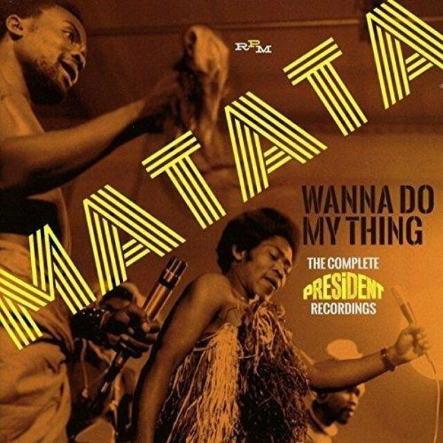 Matata - Wanna Do My Thing: Complete President Recordings (2017)  2CD  NEW