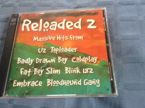 1 of 1 - Reloaded 2 2CD. U2. Coldplay. Blink 182. Embrace. Fat Boy Slim. Eels. Beck. Reef