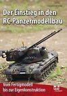 Der Einstieg in den RC-Panzermodellbau von Gerhard O. W. Fischer (2011, Kunststoffeinband)