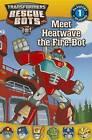 Meet Heatwave the Fire-Bot by Lisa Shea (Paperback / softback, 2013)
