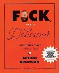 F-ck-That-039-s-Delicious-An-Annotated-Guide-to-Eating-Well-by-Action-Bronson