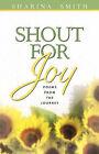 Shout for Joy by Sharina Smith (Paperback / softback, 2004)