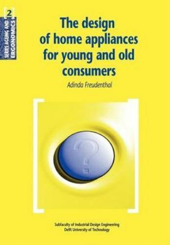 The Design of Home Appliances for Young and Old Consumers (de Nederlandse Monume