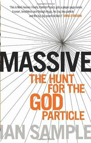 Massive The Hunt for the God Particle,Ian Sample