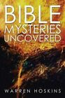 Bible Mysteries Uncovered by Warren Hoskins (Paperback / softback, 2014)