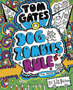 Tom gates dogzombies rule for now by liz pichon hardback 2016 stock photo solutioingenieria Image collections
