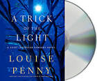 A Trick of the Light by Louise Penny (CD-Audio, 2011)