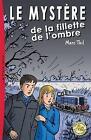 Le Mystere de La Fillette de L'Ombre by Marc Thil (Paperback / softback, 2013)