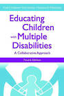 Educating Children with Multiple Disabilities: A Transdisciplinary Approach by Brookes Publishing Co (Paperback, 2004)