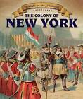 The Colony of New York by Greg Roza (Hardback, 2015)