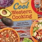 Cool Western Cooking: Easy and Fun Regional Recipes: Easy and Fun Regional Recipes by Alex Kuskowski (Hardback, 2013)