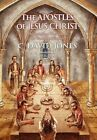 The Apostles of Jesus Christ Jones Xlibris Corporation Hardback 9781450070850